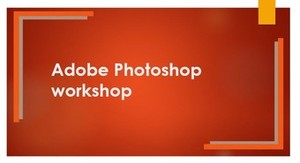Photoshop Introductory Workshop for Digital Marketing Environment (Online Training)