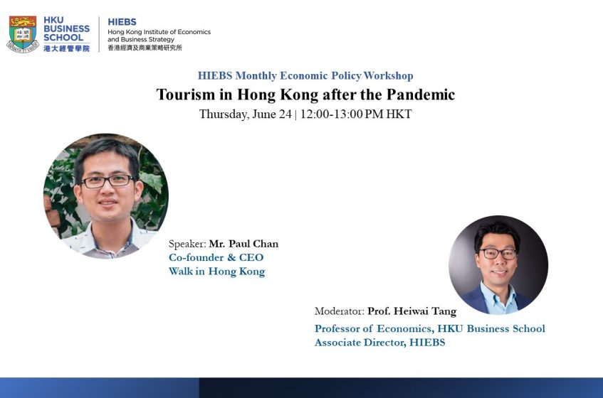 HIEBS Monthly Economic Policy Workshop Tourism in Hong Kong after the Pandemic